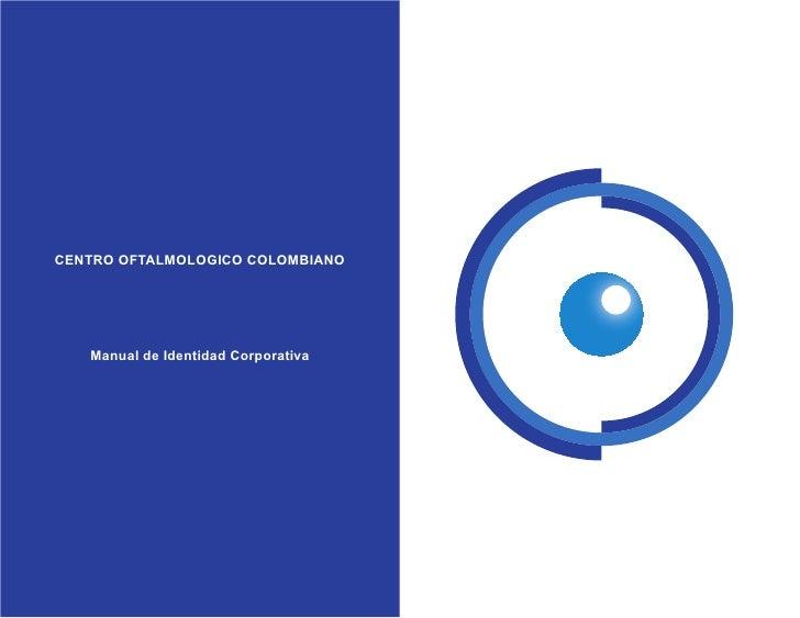 CENTRO OFTALMOLOGICO COLOMBIANO   Manual de Identidad Corporativa