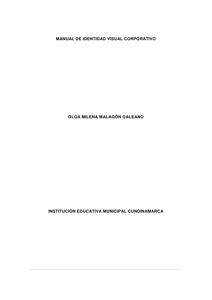 MANUAL DE IDENTIDAD VISUAL CORPORATIVO       OLGA MILENA MALAGÒN GALEANOINSTITUCIÒN EDUCATIVA MUNICIPAL CUNDINAMARCA