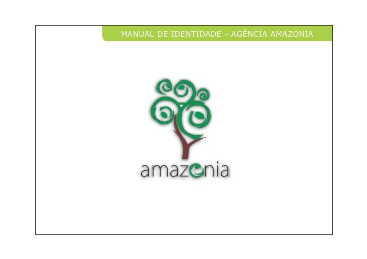MANUAL DE IDENTIDADE - AGÊNCIA AMAZONIA        amaz nia
