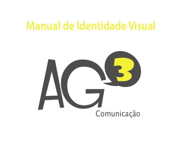 Manual de Identidade Visual  AG                  3              Comunicação