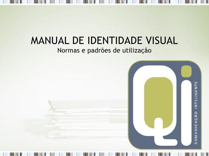 MANUAL DE IDENTIDADE VISUAL Normas e padrões de utilização