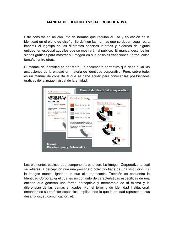 MANUAL DE IDENTIDAD VISUAL CORPORATIVAEste consiste en un conjunto de normas que regulan el uso y aplicación de laidentida...