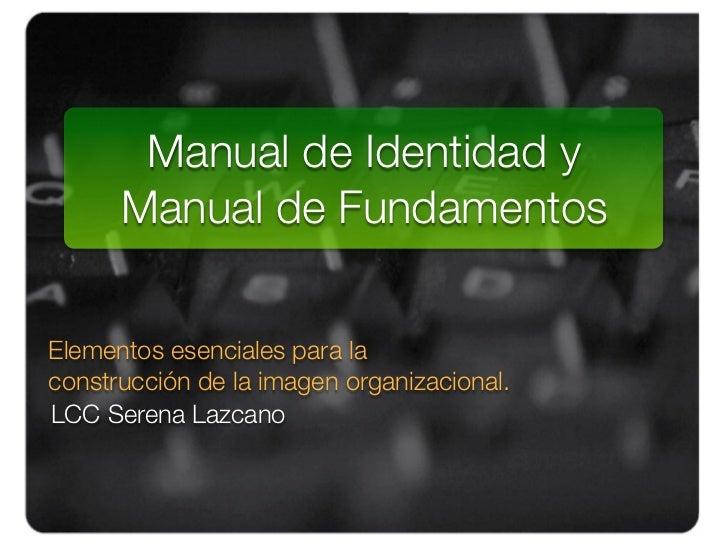 Manual de Identidad y                1.      Manual de FundamentosElementos esenciales para laconstrucción de la imagen or...
