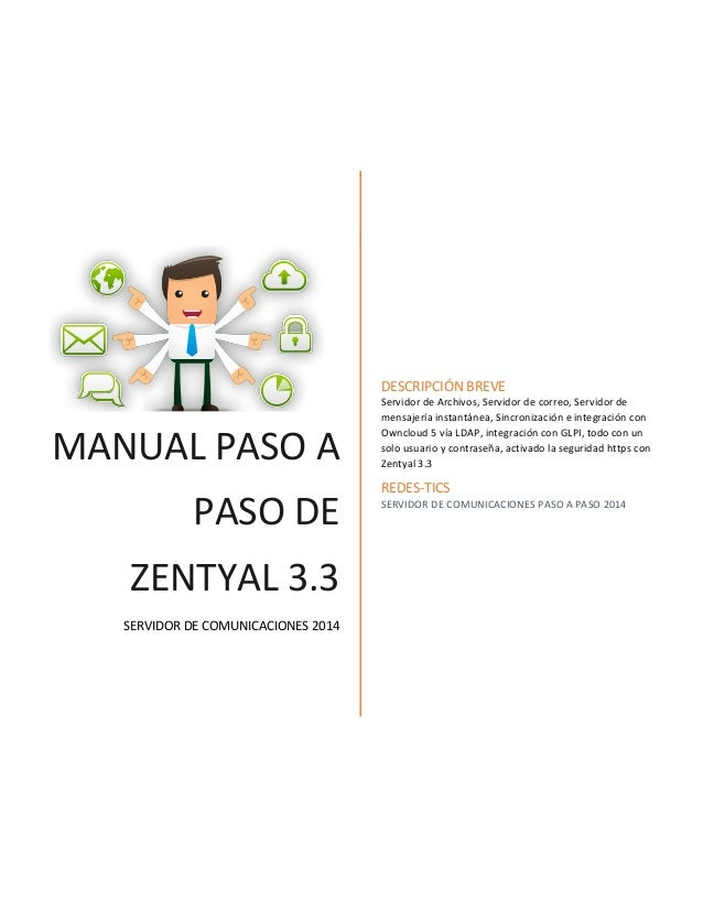 DESCRIPCIÓN BREVE  MANUAL PASO A PASO DE ZENTYAL 3.3 SERVIDOR DE COMUNICACIONES 2014  Servidor de Archivos, Servidor de co...