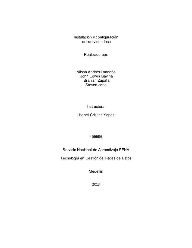 Instalación y configuración del servidor dhcp Realizado por: Nilson Andrés Londoño John Edwin Gaviria Brahian Zapata Steve...