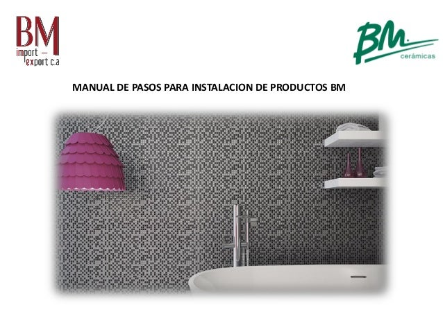 MANUAL DE PASOS PARA INSTALACION DE PRODUCTOS BM