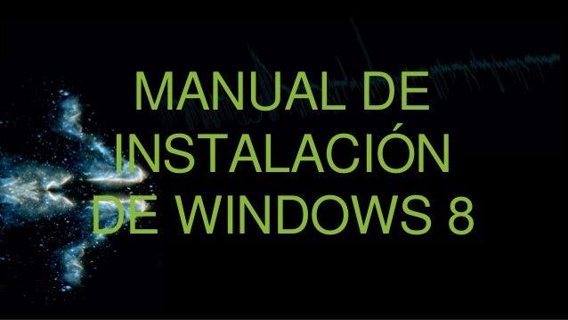 MANUAL DEINSTALACIÓNDE WINDOWS 8