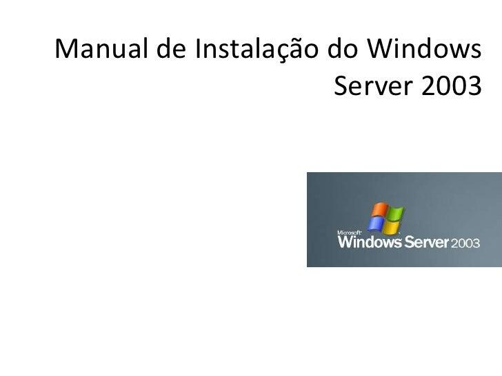Manual de Instalação do Windows                     Server 2003