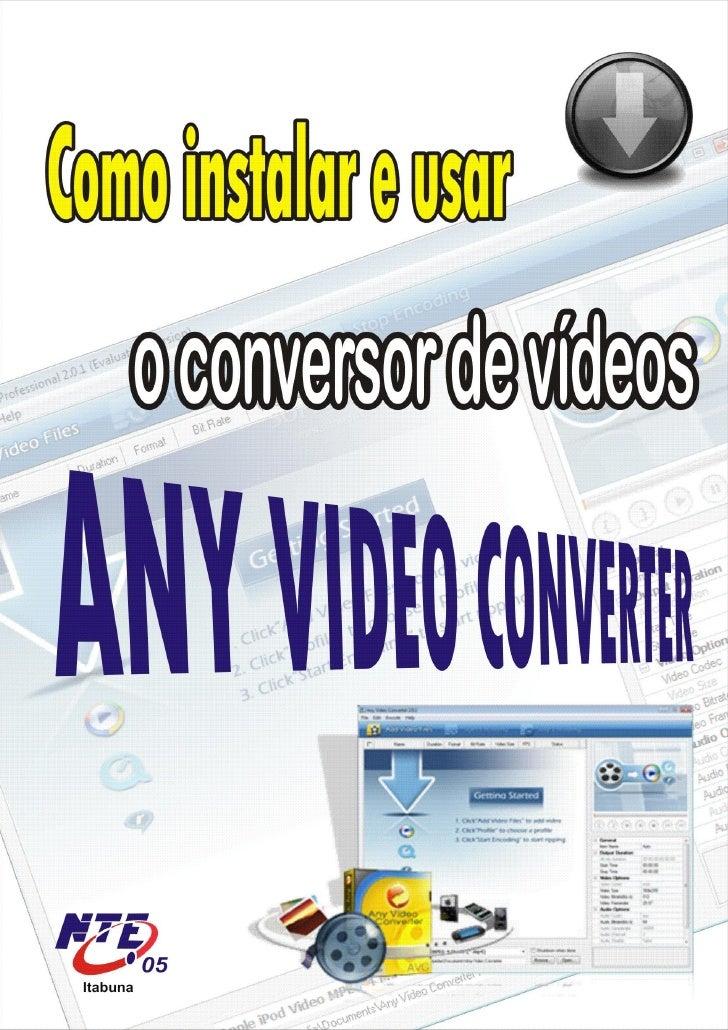 MANUAL DE INSTALAÇÃO E USO DO ANY VÍDEO CONVERTER  Instalação: Abra o Google e digite any video converter como abaixo e cl...