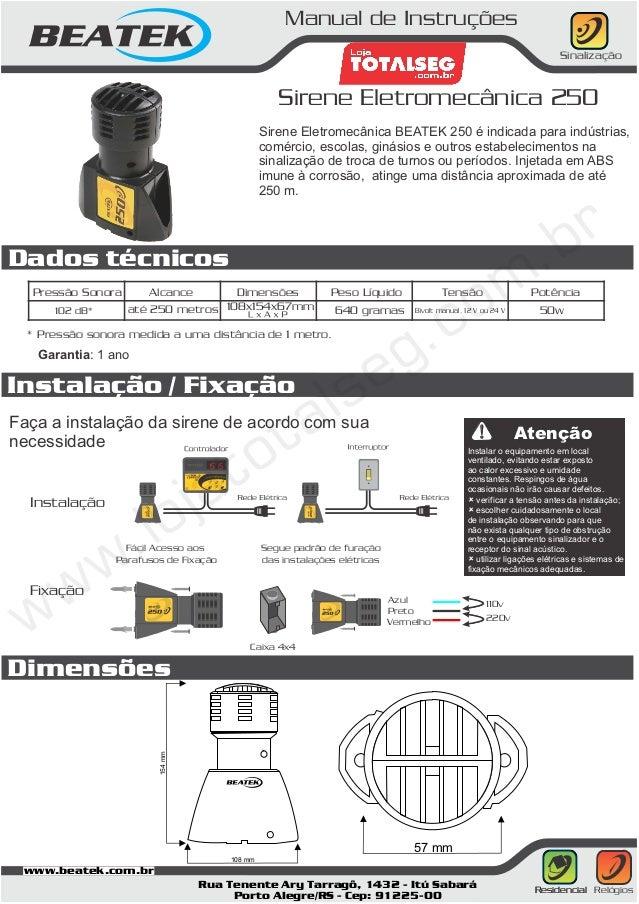 Manual de Instruções Sinalização  Sirene Eletromecânica 250 Sirene Eletromecânica BEATEK 250 é indicada para indústrias, c...