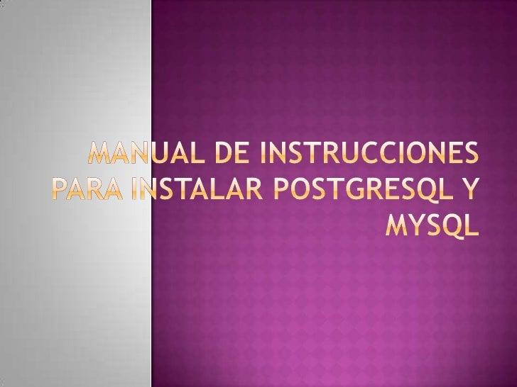 MANUAL DE INSTRUCCIONES PARA INSTALAR POSTGRESQL Y MYSQL<br />