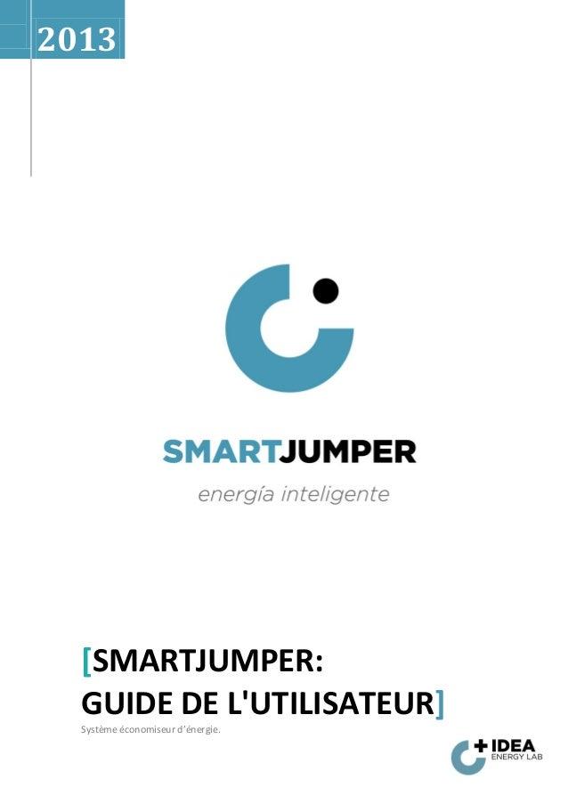 2013  [SMARTJUMPER:  GUIDE DE LUTILISATEUR]  Système économiseur d'énergie.