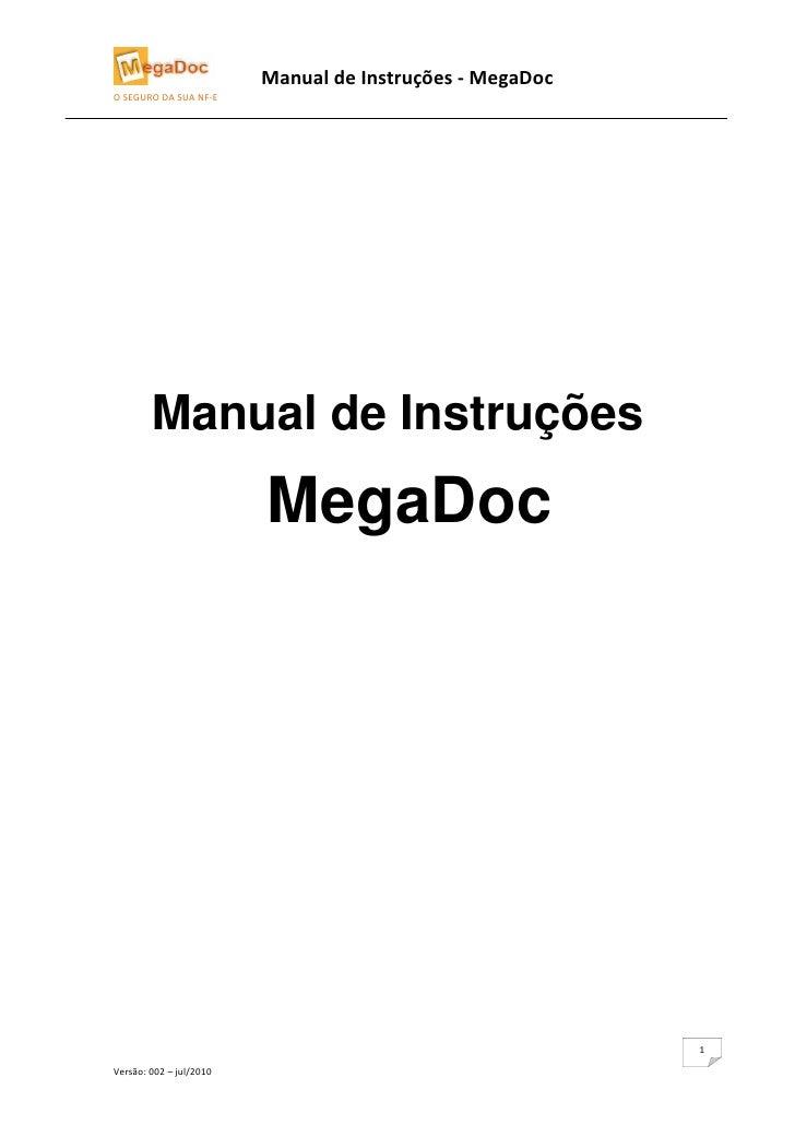 Manual de Instruções - MegaDoc O SEGURO DA SUA NF-E             Manual de Instruções                          MegaDoc     ...
