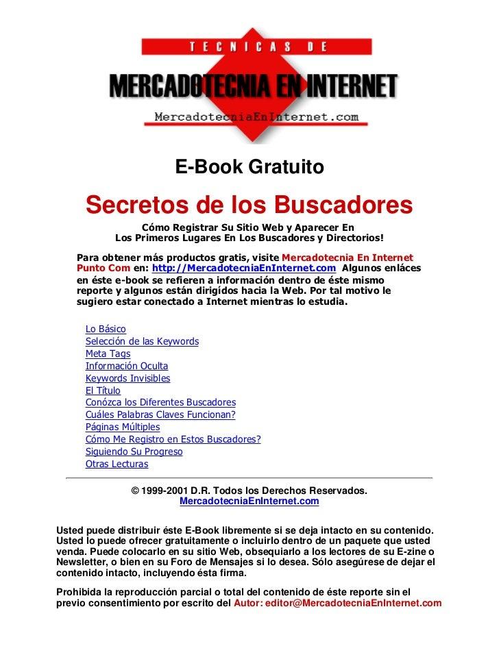 E-Book Gratuito      Secretos de los Buscadores                 Cómo Registrar Su Sitio Web y Aparecer En            Los P...