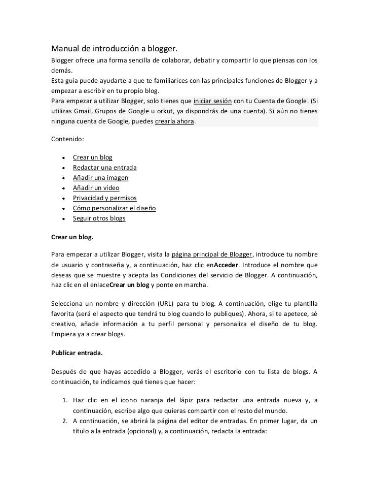 Manual de introducción a blogger.Blogger ofrece una forma sencilla de colaborar, debatir y compartir lo que piensas con lo...