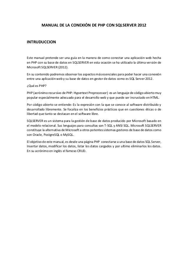 MANUAL DE LA CONEXIÓN DE PHP CON SQLSERVER 2012 INTRUDUCCION Este manual pretende ser una guía en la manera de como conect...