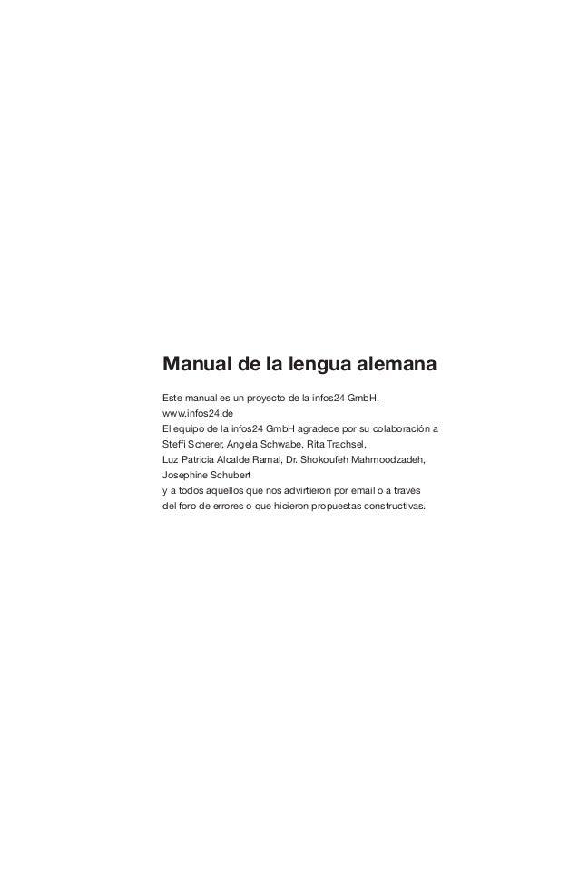 Manual de la lengua alemana Este manual es un proyecto de la infos24 GmbH. www.infos24.de El equipo de la infos24 GmbH agr...