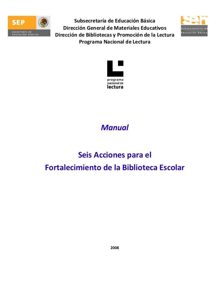 SubsecretaríadeEducaciónBásica          DirecciónGeneraldeMaterialesEducativos       DireccióndeBibliotecasyP...