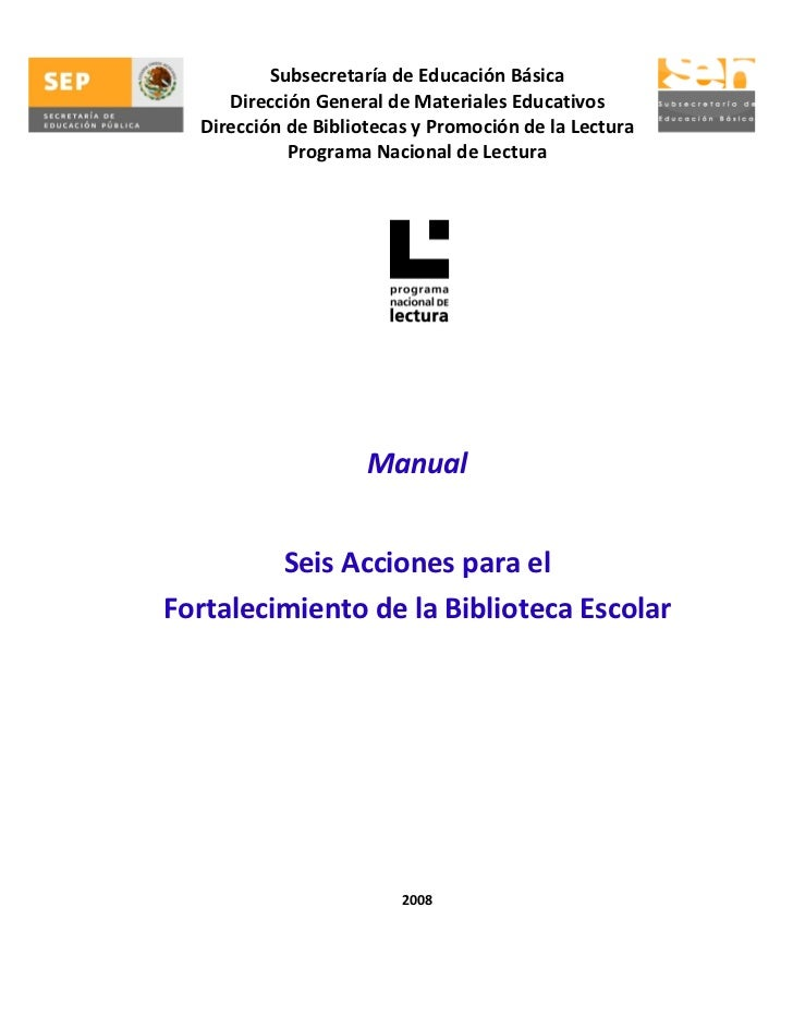 Manual de las seis acciones para el fortalecimiento de la biblioteca escolar