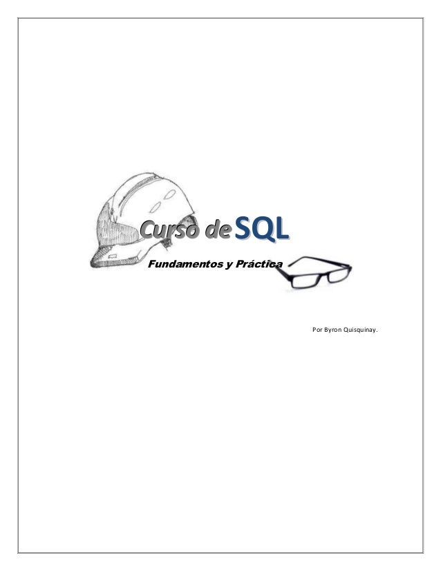Curso de SQL Fundamentos y Práctica  Por Byron Quisquinay.