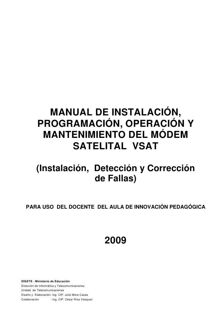 MANUAL DE INSTALACIÓN,            PROGRAMACIÓN, OPERACIÓN Y             MANTENIMIENTO DEL MÓDEM                 SATELITAL ...