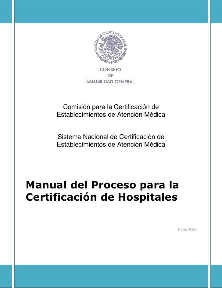 Comisión para la Certificación de     Establecimientos de Atención Médica     Sistema Nacional de Certificación de     Est...