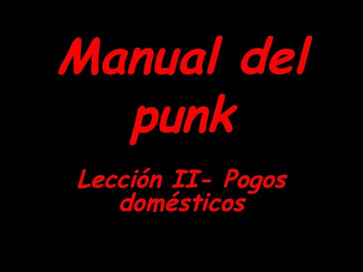Manual   del   punk Lección II- Pogos domésticos