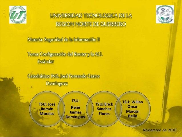 UNIVERSIDAD TECNOLOGICA DE LA REGION NORTE DE GUERRERO Materia: Seguridad dela Información II Tema:Configuración del Route...