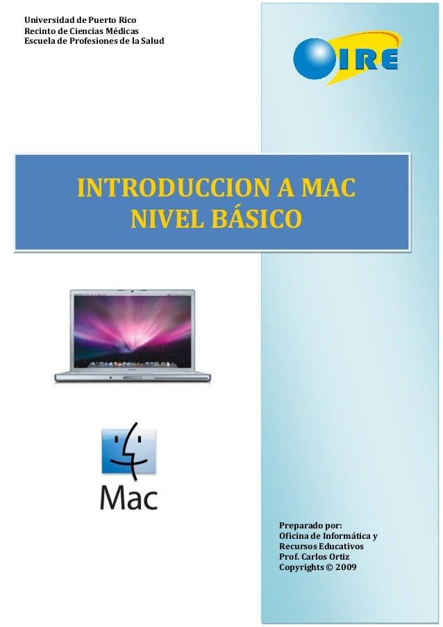 INTRODUCCION A MAC NIVEL BÁSICO Universidad de Puerto Rico Recinto de Ciencias Médicas Escuela de Profesiones de la Salud ...