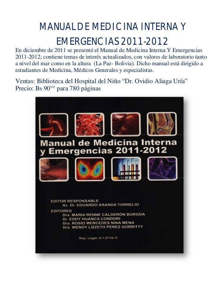 MANUAL DE MEDICINA INTERNA Y            EMERGENCIAS 2011-2012En diciembre de 2011 se presentó el Manual de Medicina Intern...