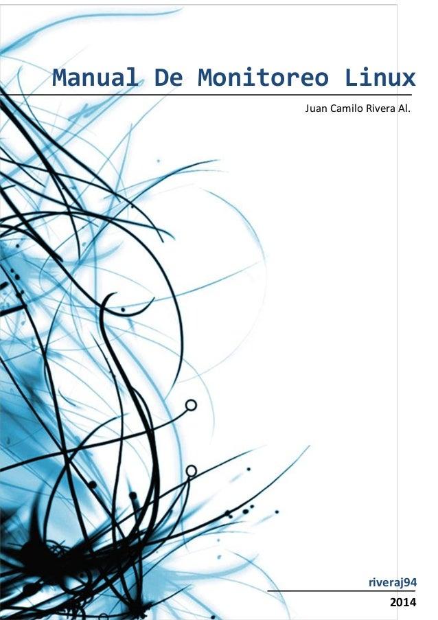 Manual De Monitoreo Linux 2014 Juan Camilo Rivera Al. riveraj94