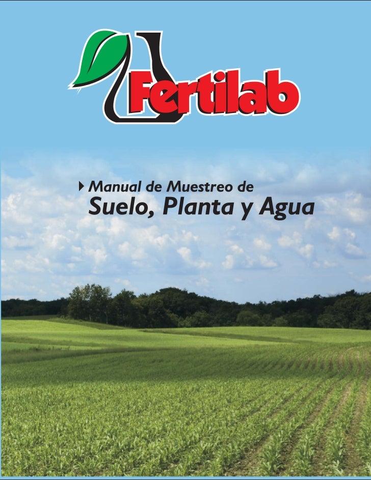 Manual de Muestreo FERTILAB                                           Muestreo de SuelosActualmente el análisis de suelo e...