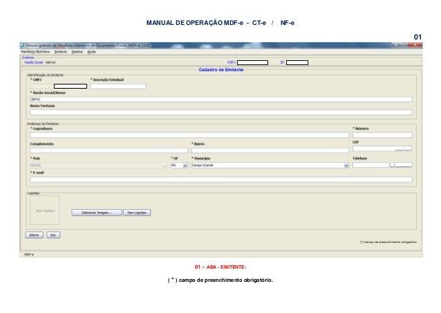 MANUAL DE OPERAÇÃO MDF-e - CT-e /  NF-e  01  01 – ABA - EMITENTE: (  * ) campo de preenchimento obrigatório.