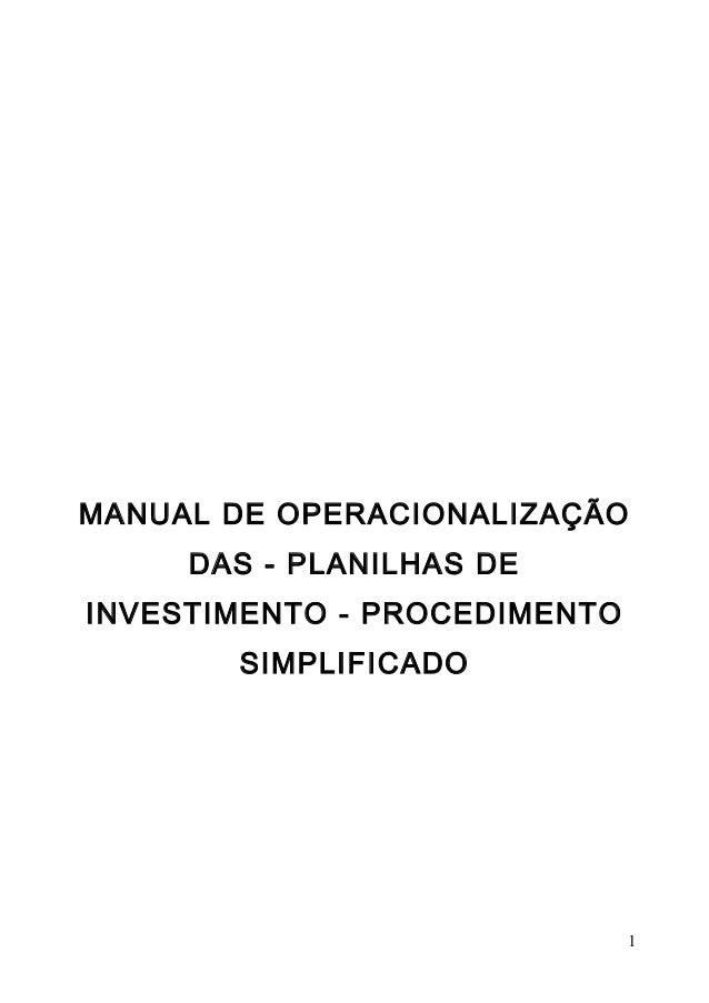 MANUAL DE OPERACIONALIZAÇÃO     DAS - PLANILHAS DEINVESTIMENTO - PROCEDIMENTO       SIMPLIFICADO                          ...