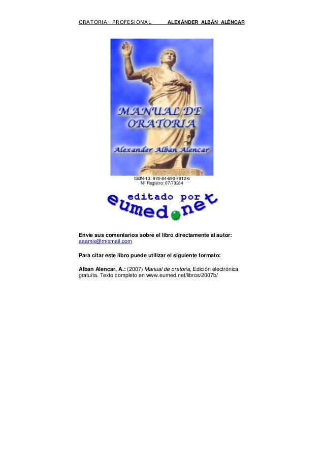 ORATORIA PROFESIONAL ALEXÁNDER ALBÁN ALÉNCAR ISBN-13: 978-84-690-7912-6 Nº Registro: 07/73284 Envíe sus comentarios sobre ...
