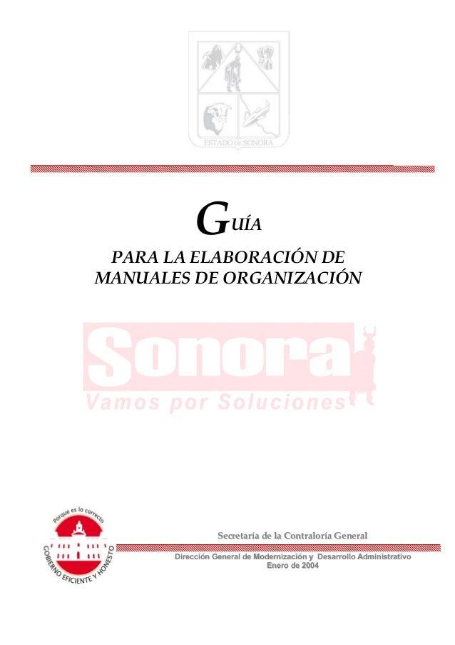 GUÍA PARA LA ELABORACIÓN DE MANUALES DE ORGANIZACIÓN SSeeccrreettaarrííaa ddee llaa CCoonnttrraalloorrííaa GGeenneerraall ...
