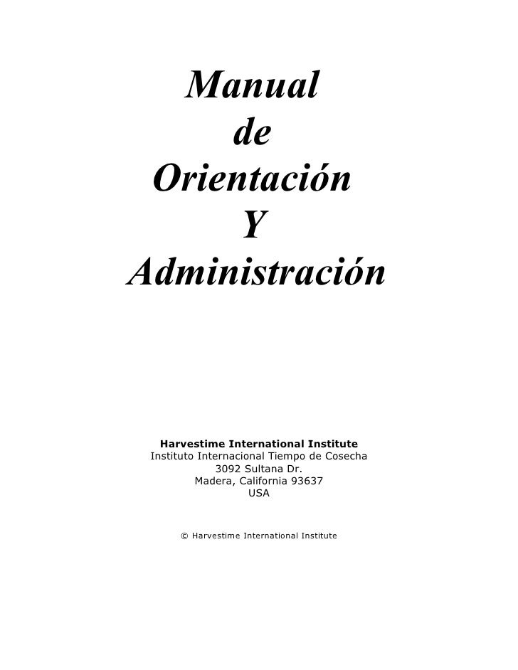 Manual      de  Orientación       Y Administración       Harvestime International Institute  Instituto Internacional Tiemp...