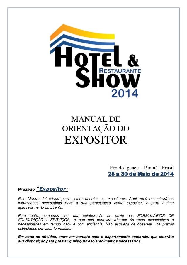 """MANUAL DE ORIENTAÇÃO DO EXPOSITOR Foz do Iguaçu – Paraná - Brasil 28 a 30 de Maio de 2014 Prezado """"Expositor"""" Este Manual ..."""