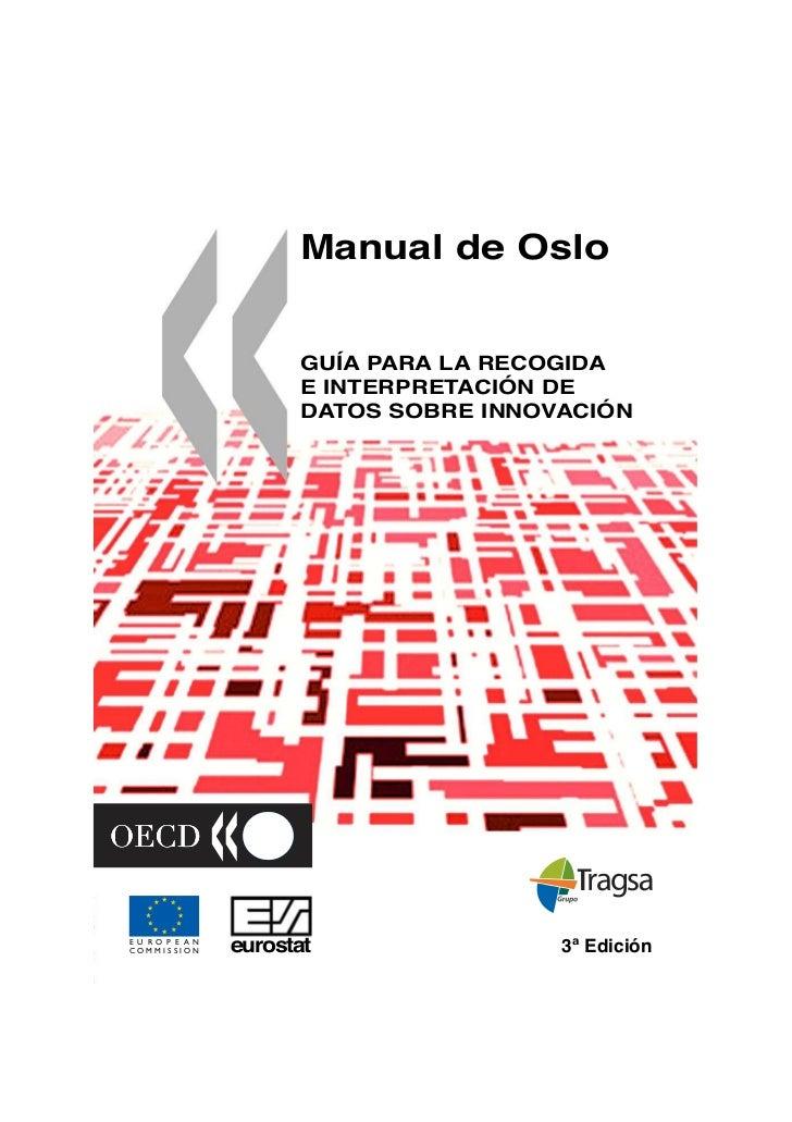 Manual de Oslo                        GUÍA PARA LA RECOGIDA                        E INTERPRETACIÓN DE                    ...
