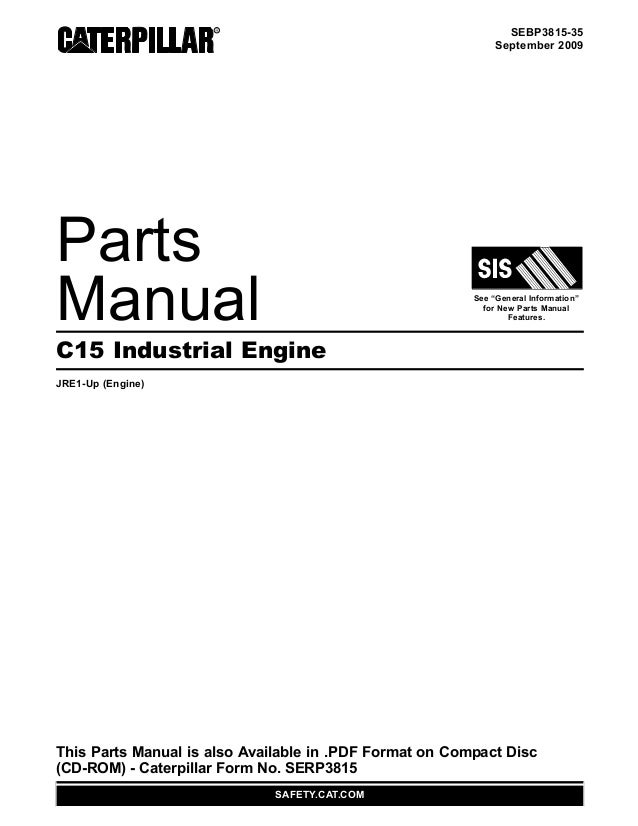 """SEBP3815-35 September 2009 Parts Manual See """"General Information"""" for New Parts Manual Features. C15 Industrial Engine JRE..."""