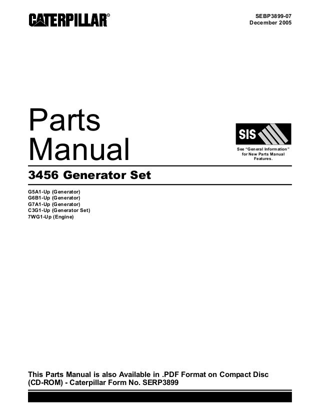 "SEBP3899-07 December 2005 Parts Manual See ""General Information"" for New Parts Manual Features. 3456 Generator Set G5A1-Up..."
