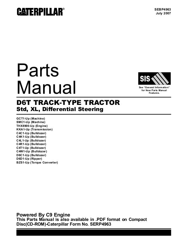 "SEBP4963 July 2007 Parts Manual See ""General Information"" for New Parts Manual Features. D6T TRACK-TYPE TRACTOR Std, XL, D..."