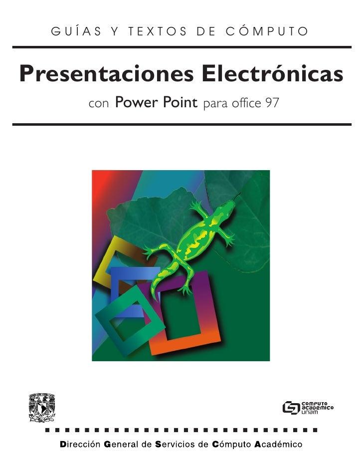 GUÍAS Y TEXTOS DE CÓMPUTOPresentaciones Electrónicas     con Power Point para office 97