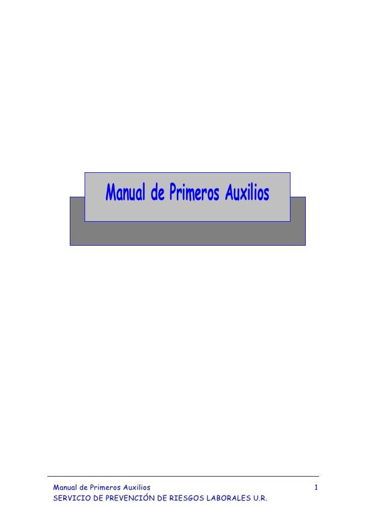 Manual de Primeros AuxiliosManual de Primeros Auxilios                        1SERVICIO DE PREVENCIÓN DE RIESGOS LABORALES...
