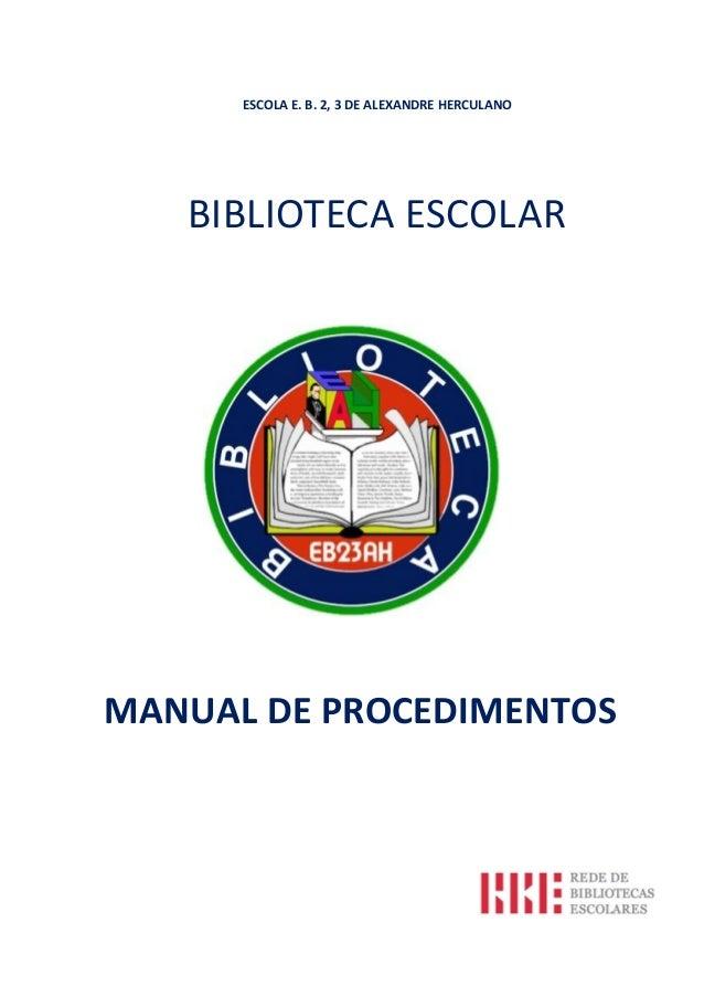 ESCOLA E. B. 2, 3 DE ALEXANDRE HERCULANO  BIBLIOTECA ESCOLAR  MANUAL DE PROCEDIMENTOS