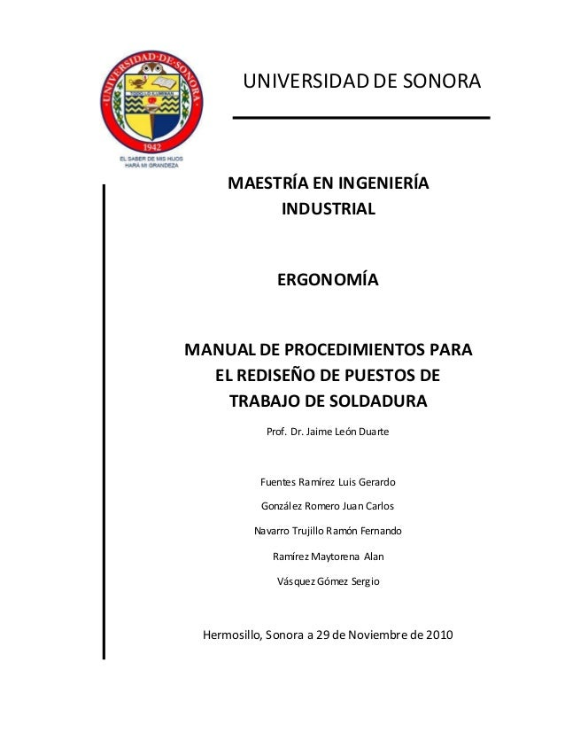MAESTRÍA EN INGENIERÍA INDUSTRIAL ERGONOMÍA MANUAL DE PROCEDIMIENTOS PARA EL REDISEÑO DE PUESTOS DE TRABAJO DE SOLDADURA P...