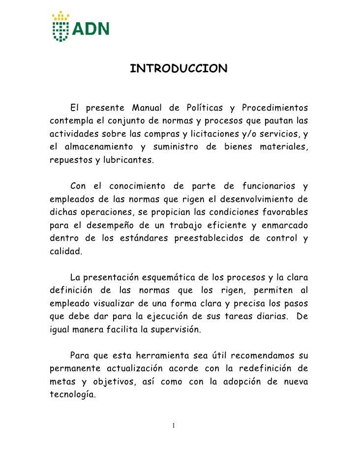 INTRODUCCION     El presente Manual de Políticas y Procedimientoscontempla el conjunto de normas y procesos que pautan las...
