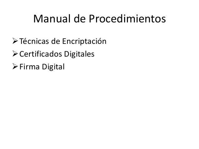 Manual de procedimientos tecnicas encriptacion certificados digitales y firma digita