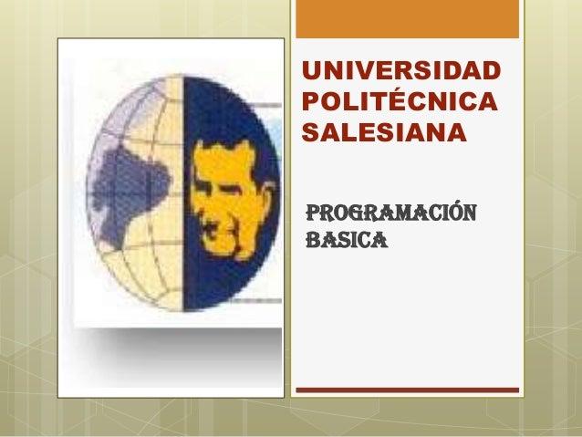 UNIVERSIDAD POLITÉCNICA SALESIANA PROGRAMACIÓN BASICA