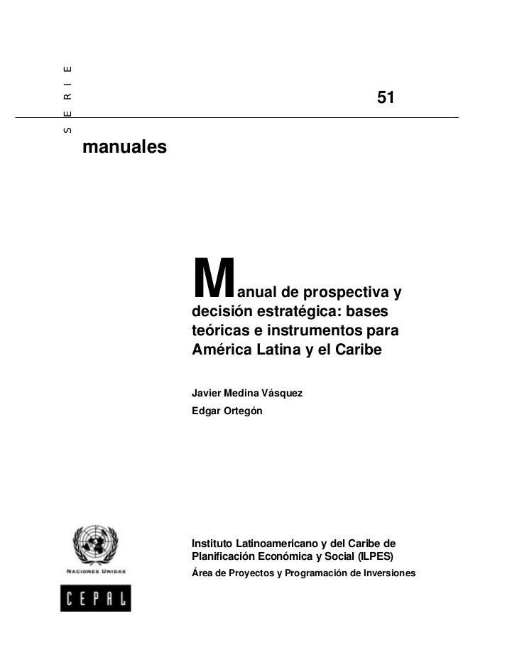 Manual de prospectiva y decisión estratégica: bases teóricas e instrumentos para América Latina y el Caribe
